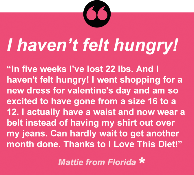 Mattie lost 22 pounds in 5 weeks without feeling hungry