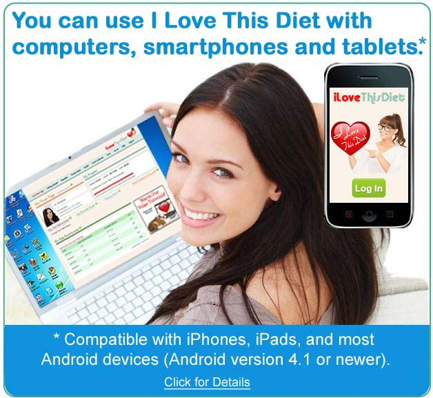 Use I Love This Diet weight loss program on desktop and mobile devices.